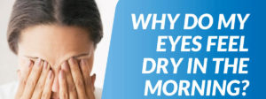 Dry Eyes in Morning